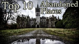 top 10 abandoned places youtube