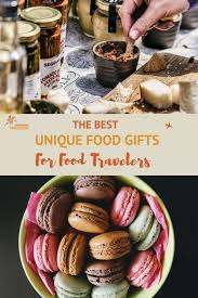 best food gifts the best unique food gifts for food travelers authentic food quest