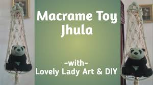 Macrame Home Decor by Diy How To Make Macrame Jhula For Toys Home Decor Easy Tutorial