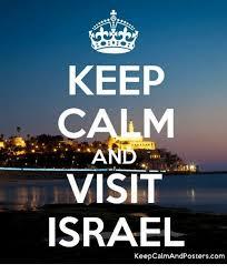 Keep Calm Memes - keep calm and visit israel keepcalmandposterscom meme on sizzle