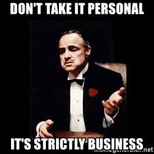 Personal Meme - don t take it personal it s strictly business the godfather
