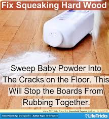 household repairs sprinkle the entire floor with baby powder and gently sweep it into