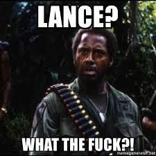 Tropic Thunder Meme - lance what the fuck lazarus tropic thunder meme generator