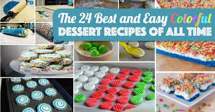 the 24 best and easy colorful dessert recipes of all time u2013 cute