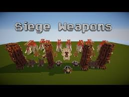 siege minecraft lotr siege weapons minecraft project