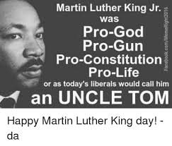 Martin Luther King Day Meme - martin luther king jr g was pro god pro gun pro constitution pro