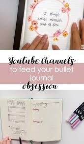 youtube channels to feed your bullet journal obsession the