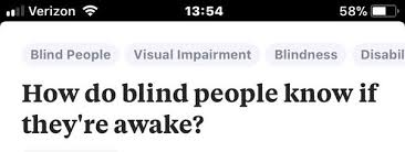 How Do Blind People See How Do Blind People Know If They U0027re Awake Quora