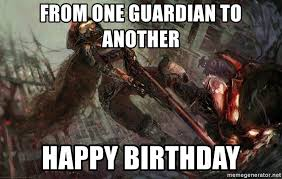 Destiny Meme - from one guardian to another happy birthday destiny meme meme