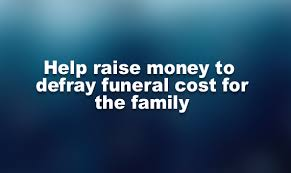 funeral cost project defray funeral cost funeralfund online donations