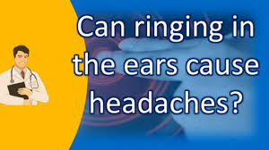 light headed and ears ringing can ringing in the ears cause headaches health channel youtube