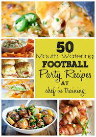 50 football party recipes chef in training