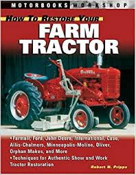 books about cars and how they work 2004 nissan pathfinder armada electronic valve timing how to restore your farm tractor motorbooks workshop robert n