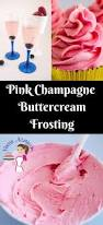 How Is Champagne Made Perfect Pink Champagne Buttercream Frosting Recipe Veena Azmanov