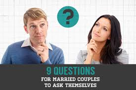 For Married Couples 9 Questions Every Married Should Ask Themselves Every Day