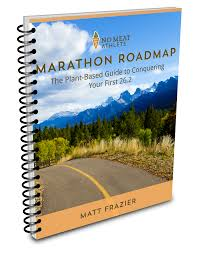 marathon roadmap 2 0 training program no meat athlete