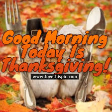morning today is thanksgiving pictures photos and images