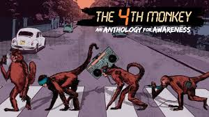 the 4th monkey an anthology for awareness by james u2014 kickstarter
