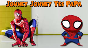 spiderman johnny johnny yes papa poem for kids cartoon rhymes