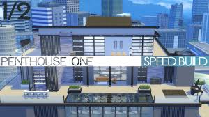 Penthouse by The Sims 4 City Living Speed Build Penthouse One 1 2 Youtube