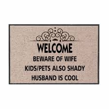 welcome mat beware of wife kids pets also shady husband cool