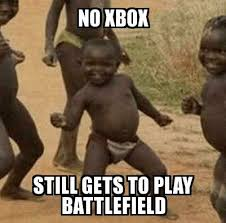 Xbox Memes - third world success kid no xbox still gets to play battlefield