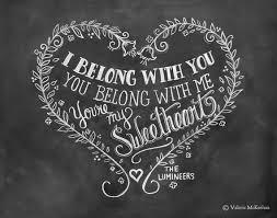 wedding chalkboard sayings wedding print lumineers lyrics i belong with you by lilyandval