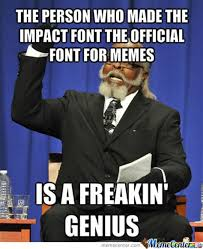 Impact Font Meme - impact font meme download