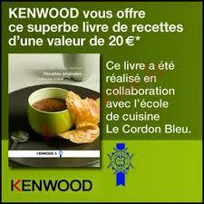 livre de cuisine kenwood bon plan kenwood un livre de recettes offert pour tout achat d