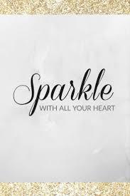 best 10 sparkle quotes ideas on pinterest sparkle glitter