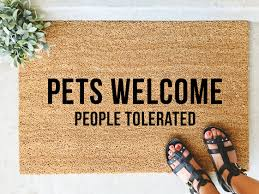 pets welcome people tolerated hand painted coir doormat