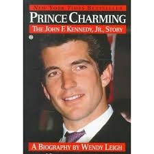 prince charming the john f kennedy jr story by wendy leigh