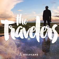 the travelers images The travelers holocene jpg