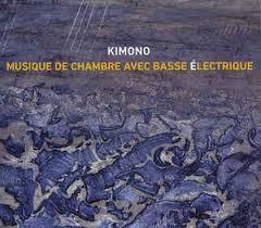 musique de chambre kimono 9 musique de chambre avec basse électrique cd album