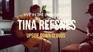 live in the livingroom tina refsnes upside down clouds youtube
