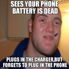 Dead Phone Meme - sees your phone battery is dead plugs in the charger but forgets