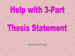 write a good thesis statement how to write a three part thesis statement by mrs scruggs