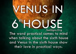 in house meaning venus in 6th house meaning sun signs