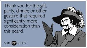 thank you e card 25 hilarious e cards that say thanks way better than you could