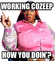 How You Doin Meme - meme creator working cozeep how you doin