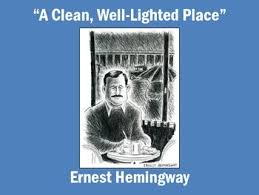 hemingway a clean well lighted place a clean well lighted place by ernest hemingway text questions key