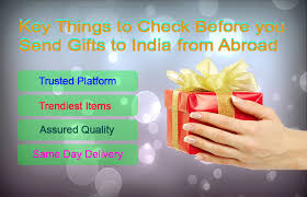 send gifts to india key things to check before you send gifts to india from abroad