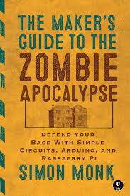 buy on amazon the maker u0027s guide to surviving the zombie apocalypse u2013 simonmonk org