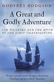 a great and godly adventure the pilgrims and the myth of the