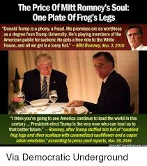 Mitt Romney Memes - the price of mitt romney s soule one plate of frog s legs donald