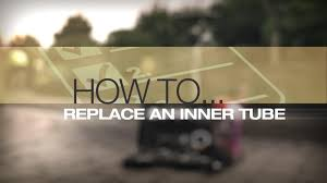 help u0026 advice video how to replace an inner tube