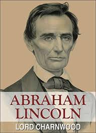 biography of abraham lincoln in english pdf abraham lincoln by godfrey rathbone benson charnwood
