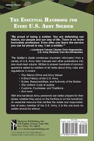 the soldier u0027s guide the complete guide to u s army traditions