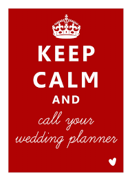 your wedding planner keep calm and call your wedding planner things that make the