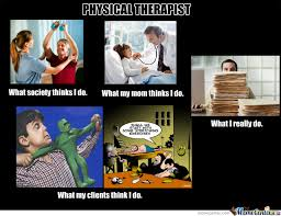 Physical Therapy Memes - physical therapy by luv2laff meme center